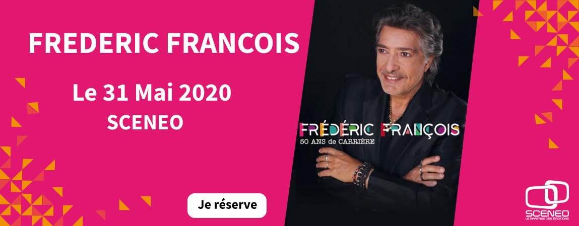 FREDERIC FRANCOIS_LE 31 MAI 2020_SCENEO